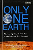 img - for Only One Earth: The Long Road via Rio to Sustainable Development (Earthscan from Routledge) book / textbook / text book