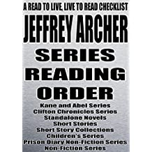 JEFFREY ARCHER: SERIES READING ORDER: A READ TO LIVE, LIVE TO READ CHECKLIST [Kane and Abel Series, Clifton Chronicles Series, Children's Series, Prison Diary Non-Fiction Series]