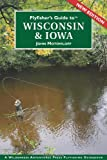 Flyfisher s Guide to Wisconsin and Iowa (Flyfisher s Guides)