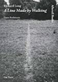 Richard Long : A Line Made by Walking, Roelstraete, Dieter, 184638060X