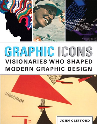 - Graphic Icons: Visionaries Who Shaped Modern Graphic Design