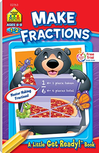 School Zone - Make Fractions Workbook - Ages 6 to 8, First Grade, Second Grade, Fractions, Math, Following Directions, and More (School Zone Little Get Ready!TM Book Series)