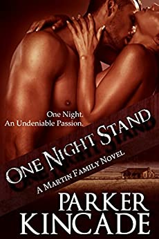 One Night Stand (A Martin Family Novel Book 1) by [Kincade, Parker]