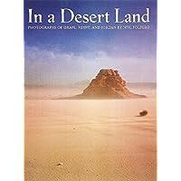 In a Desert Land: Photographs of Israel, Egypt, and Jordan