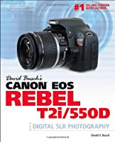 David Busch's Canon EOS Rebel T2i/550D Guide to Digital SLR Photography Front Cover