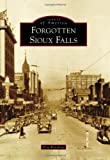 Forgotten Sioux Falls (Images of America)