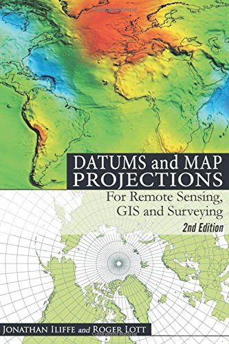 Datums and Map Projections: For Remote Sensing, GIS and Surveying PDF