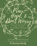 Pray, Hope, & Don't Worry Prayer Journal for