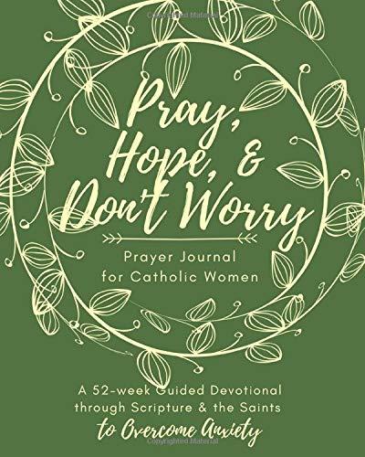 Pray, Hope, & Don't Worry Prayer Journal for