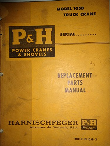 P&H 105B Truck Crane Parts Catalog Manual 4/60 Harnischfeger