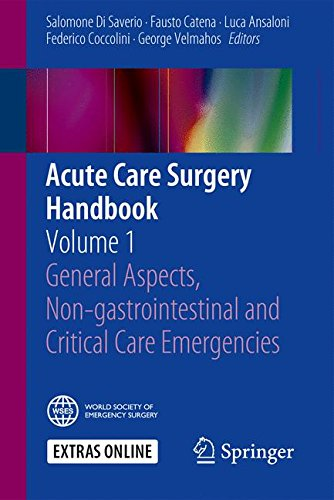 Acute Care Surgery Handbook: Volume 1 General Aspects, Non-gastrointestinal and Critical Care Emergencies