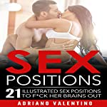 Sex Positions: 21 Sex Positions to F--k Her Brains Out | Adriano Valentino