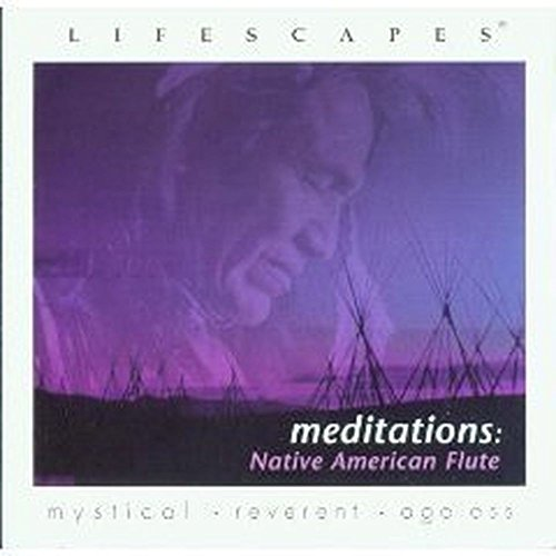 Meditations : Native American Flute (+4 bonus tracks)