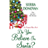 Do You Believe In Santa?: An Evergreen Lane Novel (Evergreen Lane Novels)