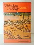 Freedom by the Bay, William G. Schofield, 0528819410