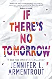 If There's No Tomorrow by  Jennifer L. Armentrout in stock, buy online here