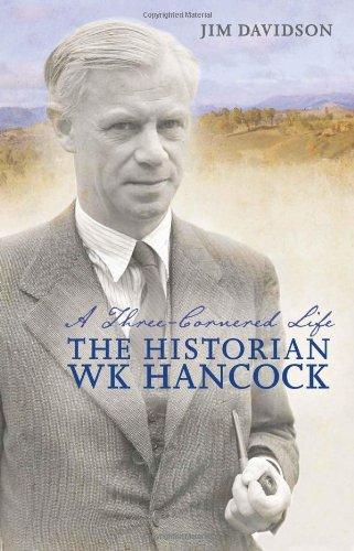 Download A Three-Cornered Life: The Historian W. K. Hancock ebook