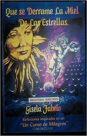 Book Que se Derrame La Miel de las Estrellas (Spanish Edition)