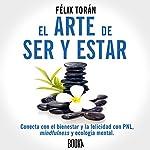 El Arte De Ser Y Estar [The Art of Being and Being] | Félix Torán