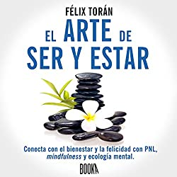 El Arte De Ser Y Estar [The Art of Being and Being]