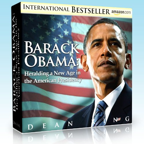 Barack Obama: Heralding a New Age in the American Presidency (Presidential Contenders Book 1)