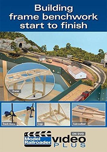 - Building Frame Benchwork Start to Finish by Model Railroader Magazine Staff