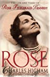 Rose: The life and times of Rose Fitzgerald Kennedy