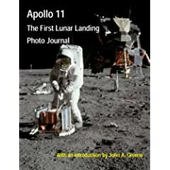 Image: Apollo 11: The First Lunar Landing Photo Journal, by John A. Greene (Author). Publisher: Cia Publishing (April 18, 2013)