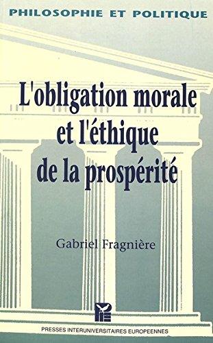 L'obligation morale et l'ethique de la prosperite: le retour du sujet responsable by P.I.E-Peter Lang S.A., Éditions Scientifiques Internationales