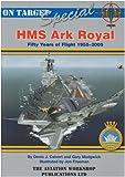 HMS Ark Royal: 50 Years of Flight 1955 - 2005 (On Target Special)