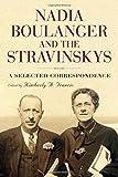 Nadia Boulanger and the Stravinskys (Eastman Studies in Music)
