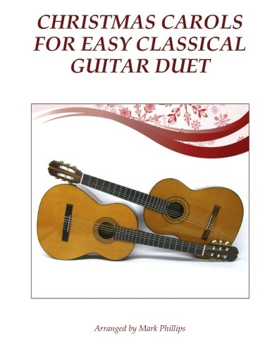 (Christmas Carols for Easy Classical Guitar Duet)