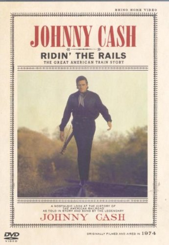 Johnny Cash - Ridin' the Rails: The Great American Train Story by Rhino