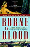 Borne in Blood, Chelsea Quinn Yarbro, 0765317133