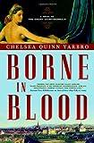 Borne in Blood, Chelsea Quinn Yarbro, 0765317133