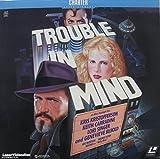 Trouble In Mind LASERDISC (NOT A DVD!!!) (Full Screen Format)