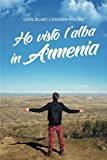Ho visto lalba in Armenia (Italian Edition)