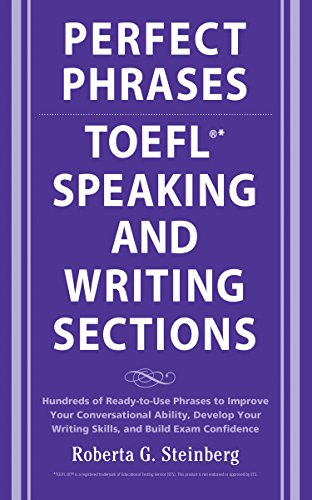 Perfect Phrases TOEFL Speaking and Writing Sections (1st 2008) [Steinberg]