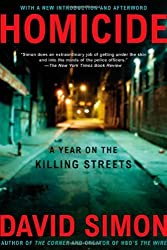 Homicide: A Year on the Killing Streets by David Simon (2006-08-22)