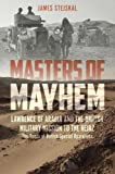 img - for Masters of Mayhem: Lawrence of Arabia and the British Military Mission to the Hejaz book / textbook / text book
