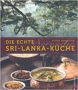 Serendip. Die echte Sri-Lanka-Küche von Kuruvita. Peter 2010 ...