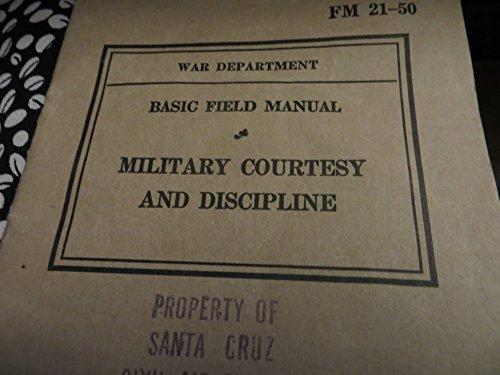 War Dept. Basic Field Manual FM 21-50: Military Courtesy and Discipline
