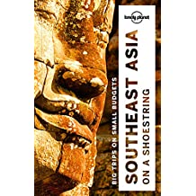 Lonely Planet Southeast Asia on a shoestring 18th Ed.: 18th Edition