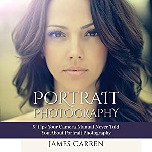Photography: Portrait Photography Audiobook