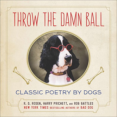 Throw the Damn Ball: Classic Poetry by -