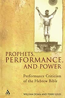 Prophets, Performance, and Power: Performance Criticism of the Hebrew Bible (0567026809) | Amazon Products