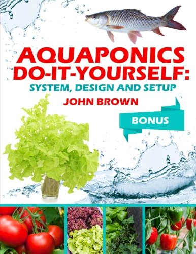 Aquaponics Do It Yourself System Design Setup