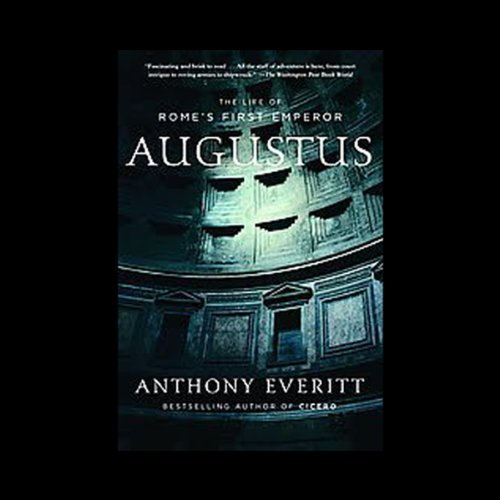 Augustus: The Life of Rome's First Emperor Audiobook [Free Download by Trial] thumbnail