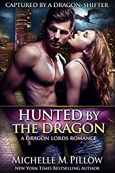 Hunted by the Dragon (Captured by a Dragon-Shifter Book 4) by [Pillow, Michelle M.]