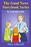 img - for The Good News Storybook Series: Dr. Craft talks to kids book / textbook / text book